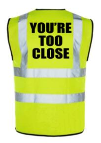 HiVis Cyclists You're Too Close Vest - Yellow